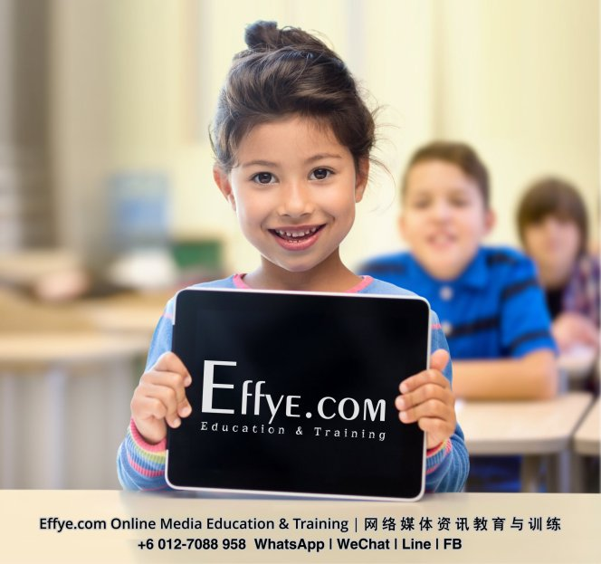 Effye Media Malaysia Johor Batu Pahat Online Media Education and Training for Staff Company Owner Boss Entrepreneur Teacher Students Youth Child and Children A01.jpg