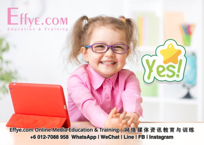 Effye Media Asia Malaysia Johor Batu Pahat Pendidikan dan Latihan Media Dalam Talian untuk Kakitangan Pemilik Syarikat Boss Usahawan Peribadi Guru Pelajar Kanak-Kanak A06.jpg