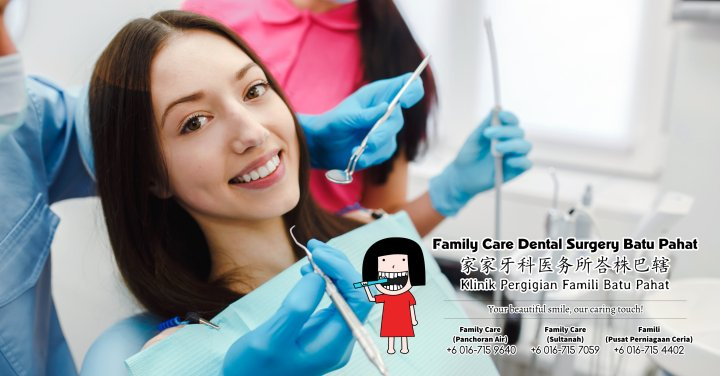 Family Care Dental Surgery Batu Pahat Johor Malaysia Batu Pahat Dentist Oral Health Children Dentistry Dental Clinic Dental Implant Dentures Wisdom Tooth Surgery Extractions A00-00