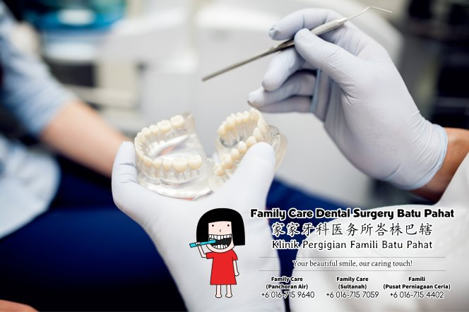 Family Care Dental Surgery Batu Pahat Johor Malaysia Batu Pahat Dentist Oral Health Children Dentistry Dental Clinic Dental Implant Dentures Wisdom Tooth Surgery Extractions A01-04
