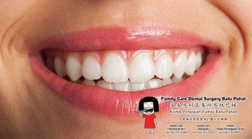 Family Care 家家牙科医务所峇株巴辖 柔佛 马来西亚 峇株巴辖 牙科 牙医 口腔健康 儿童牙科 根管治疗 智慧齿手术 牙齿矫正服务 补牙 拔牙 洗牙 牙冠 固定牙桥 A01-12