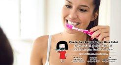 Klinik Pergigian Famili Batu Pahat Johor Malaysia Batu Pahat Doktor Pergigian Kanak-kanak Klinik Pergigian Rawatan Implan Tanam Gigi Tampalan Gigi Cabutan Gigi Pembedahan Gigi Geraham Bongsu A01-11