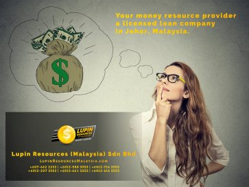 Johor Licensed Loan Company Licensed Money Lender Lupin Resources Malaysia SDN BHD Your money resource provider Kulai Johor Bahru Johor Malaysia Business Loan A01-01