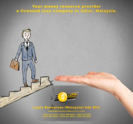 Johor Licensed Loan Company Licensed Money Lender Lupin Resources Malaysia SDN BHD Your money resource provider Kulai Johor Bahru Johor Malaysia Business Loan A01-09