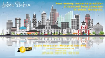 Johor Licensed Loan Company Licensed Money Lender Lupin Resources Malaysia SDN BHD Your money resource provider Kulai Johor Bahru Johor Malaysia Business Loan A01-21