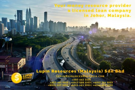 Johor Licensed Loan Company Licensed Money Lender Lupin Resources Malaysia SDN BHD Your money resource provider Kulai Johor Bahru Johor Malaysia Business Loan A01-30