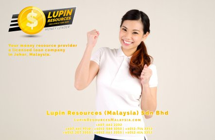 Johor Licensed Loan Company Licensed Money Lender Lupin Resources Malaysia SDN BHD Your money resource provider Kulai Johor Bahru Johor Malaysia Business Loan A01-64