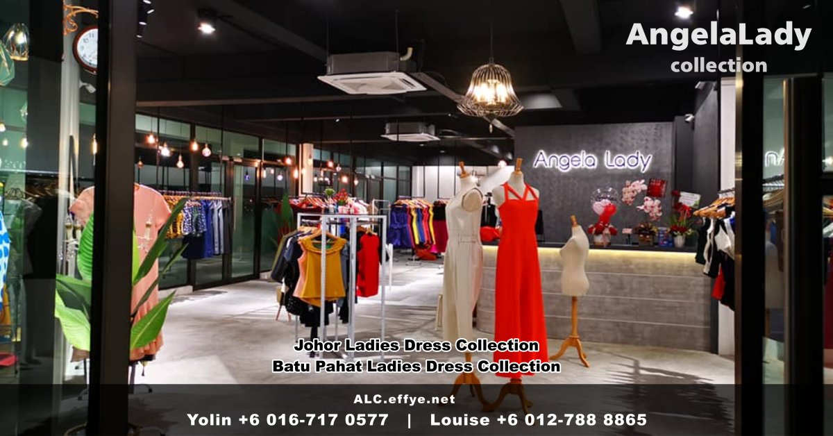 Angela Lady Collection - Shift to New Location - Johor Batu Pahat Dress Boutique