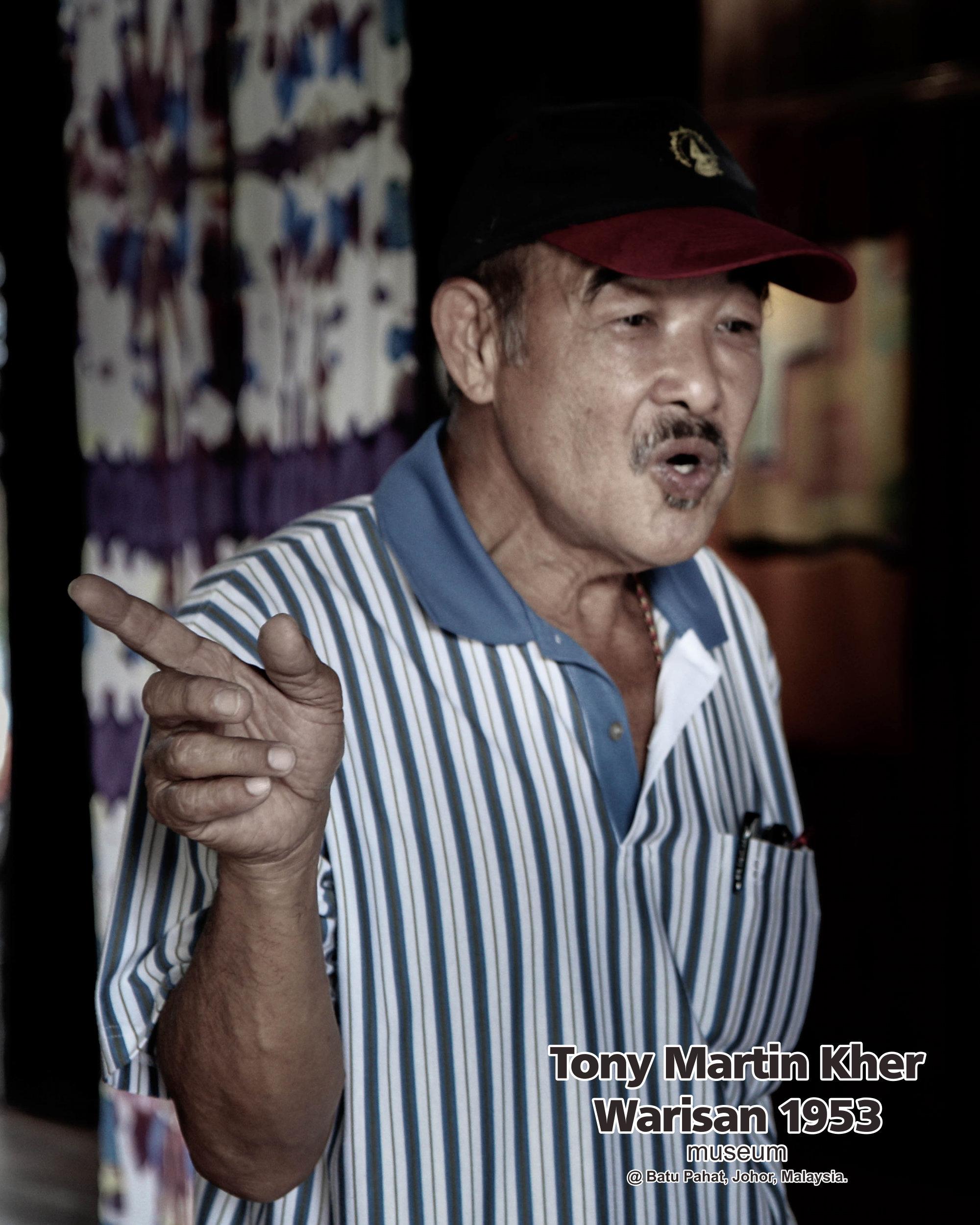 Tony Martin Kher founder of Warisan 1953 Museum at Batu Pahat Johor Malaysia Heritage 1953 Artist Joey Kher A24